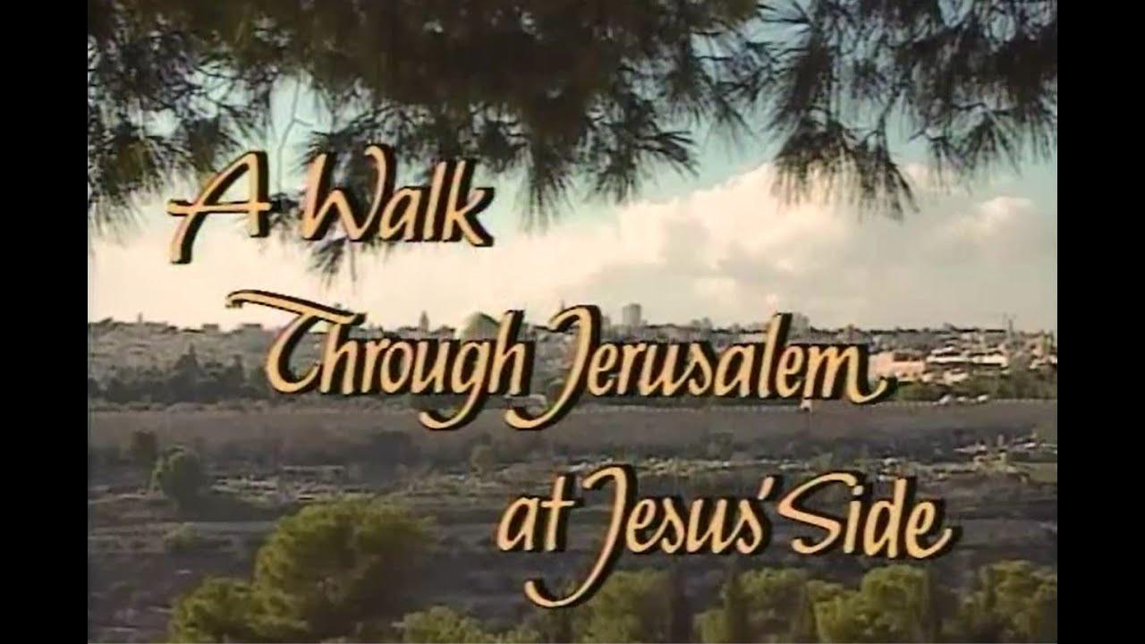 A Walk though Jerusalem At Jesus' Side