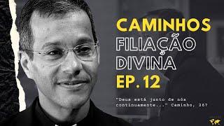 Filiação Divina - série Caminhos (12)