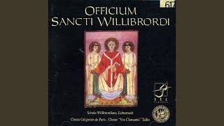 Officium Sancti Willibrordi: In primis vesperis: Egregius Christi pontifex Willibrordus...