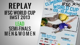 preview picture of video 'IFSC Climbing World Cup Imst 2013 - Lead - Semi-Finals MEN & WOMEN - Replay'