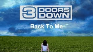 3 Doors Down - Back to Me (with Lyrics)