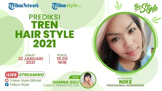 BE STYLE: Prediksi Tren Hair Style 2021 Bersama Nike Profesional Hairdresser
