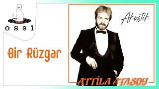 Attila Atasoy / Bir Rüzgar (Akustik)