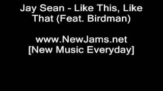 Jay Sean - Like This, Like That (Feat. Birdman) NEW 2010