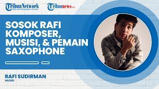 Sosok Rafi Sudirman, Komposer, Penulis Lagu, Pemain Saxophone, dan Musisi
