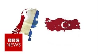 Turkey and the Netherlands: Why the falling out? BBC News