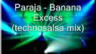 paraja - banana excess (technosalsa mix)