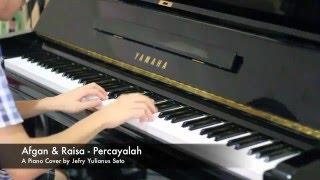 Afgan & Raisa - Percayalah (Piano Cover)