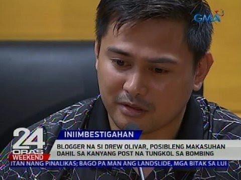 [GMA]  Blogger na si Drew Olivar, posibleng makasuhan dahil sa kanyang post na tungkol sa bombing