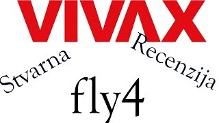 📱 Vivax Fly 4: recenzija ( 2018. review) nakon 5 mjeseci korištenja. Video test.