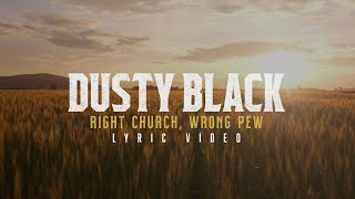 Dusty Black Right Church, Wrong Pew