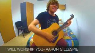 I Will Worship You- Aaron Gillespie acoustic cover