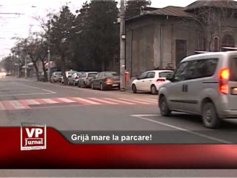 Grijă mare la parcare!