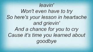 Alan Jackson - It's Time You Learned About Goodbye Lyrics