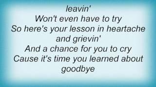 Alan Jackson - It's Time You Learned About Goodbye Lyrics