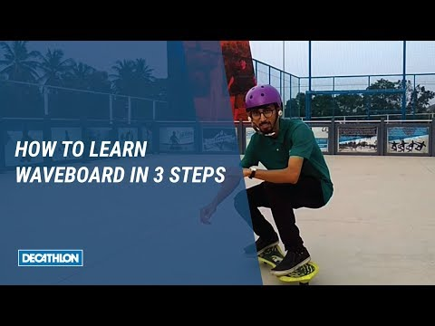 How to Learn Waveboard in 3 steps