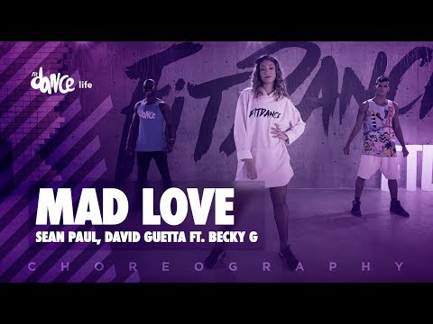 Mad Love Sean Paul David Guetta Ft Becky G Fitdance Life Choreography Dance Video