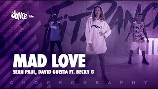 Mad Love   Sean Paul, David Guetta Ft. Becky G | FitDance Life (Choreography) Dance Video