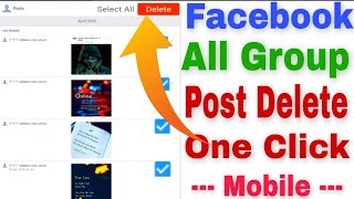 How To Delete All Facebook Group Post In One Click    Delete All Facebook Group Posts At Once