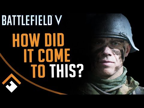 Battlefield V: How Did It Come to THIS?