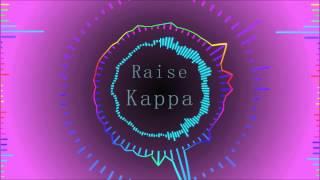 Kappa Song - Raise your Kappa
