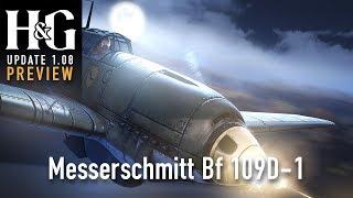 Update 1.08 Preview: German Messerschmitt Bf109D-1