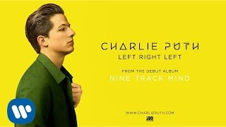 Charlie Puth - Left Right Left (Audio)