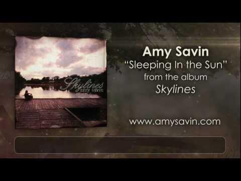 Amy Savin - Sleeping in the Sun - OFFICIAL (w/ lyrics)