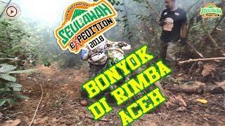 Bonyok di rimba Aceh   Official Seulawah Expedition 2018