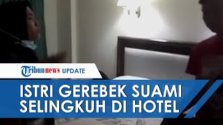 VIRAL Video Detik-detik Istri Gerebek Suami Berduaan di Hotel Medan, Selingkuhan Sudah Hamil 2 Bulan
