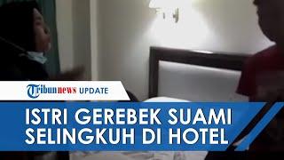 VIRAL Video Detik-detik Istri Gerebek Suami Berduaan di Hotel Medan, Selingkuhan Sudah Hamil 2 Bulan