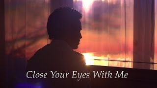 Close Your Eyes With Me - @chestersee - Original
