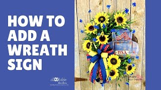 How to Add Signs to Grapevine Wreaths / Beginner Wreath Tips