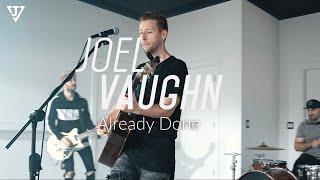 "Joel Vaughn – ""Already Done"" (Official Music Video)"