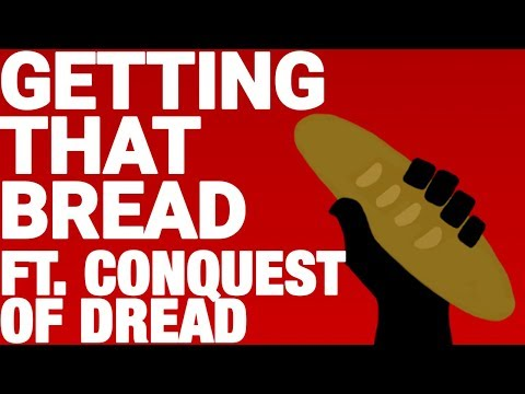 Getting That Bread - Episode 3 with Conquest of Dread