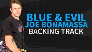 Blue and Evil Backing Track #2 With Vocal Substitution - Joe Bonamassa