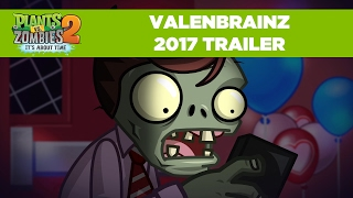 Valenbrainz 2017 Trailer | Plants vs. Zombies 2