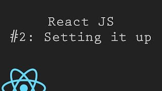 React JS Tutorial 2: Setting Up React Environment