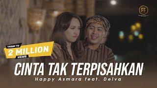 Lirik Lagu Cinta Tak Terpisahkan - Happy Asmara feat Delva, Tresno Iki Dudu Mung Dolanan
