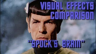 Visual Effects Comparison - Spock's Brain [redux]