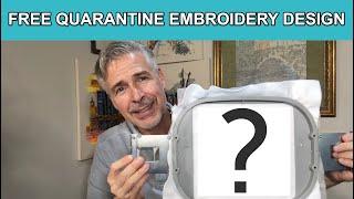 Creating A Quarantine Embroidery Design *FREE Design*