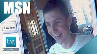 Abonnez-vous http://bit.ly/inasociete JT Midi Paris   FR3   30/03/2005  En 2005, les jeunes sont de plus en plus nombreux à utiliser MSN pour communiquer. Il s'agit d'une messagerie instantanée sur internet, plus rapide que le mail, qui permet de dialoguer en temps réel et même de se voir grâce à la webcam. Démonstration avec Anthony, 15 ans, qui retrouve tous les jours ses amis sur MSN.    ****** info sur les commentaires ****** Sur les chaînes YouTube, vous êtes libre de donner votre opinion, fût-elle critique. Pour assurer la qualité du débat, nous vous demandons toutefois de toujours rester calme, poli et respectueux des autres commentateurs. Le prosélytisme, les propos grossiers, agressifs, irrévérencieux envers une personne ou un groupe de personnes sont proscrites. Tout commentaire insultant ou diffamant sera supprimé. Nous nous réservons le droit de bannir tout utilisateur qui ne respecterait pas les règles de la communauté. *******************************************************************  Images d'archive INA Institut National de l'Audiovisuel http://www.ina.fr #INA #Société