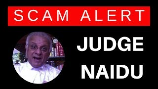 Judge Naidu WARNING   FAKE Fraudster   Con Artist