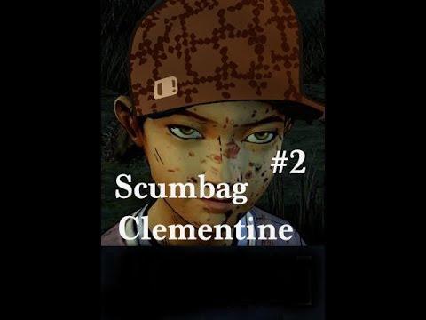 Scumbag Clementine Part 2