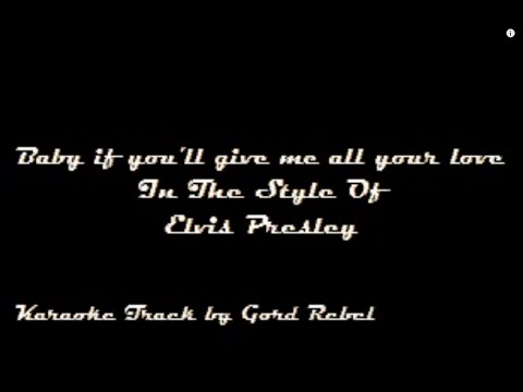 Baby If You'll Give Me All Your Love - Elvis Presley - Karaoke Online Version
