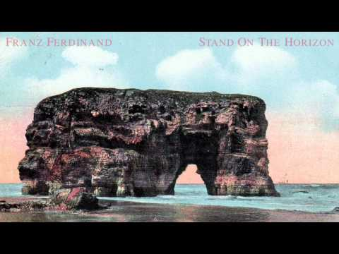 Franz Ferdinand - Stand On The Horizon (Official Audio)