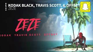 Kodak Black   ZEZE (Clean) Ft. Travis Scott & Offset