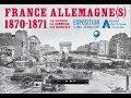 France-Allemagne (s) 1870-1871 La guerre La Commune La mémoire