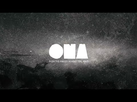 ONA - ONA - PUSH THE FINGER AGAINST THE WALL [OFFICIAL LYRICS VIDEO]