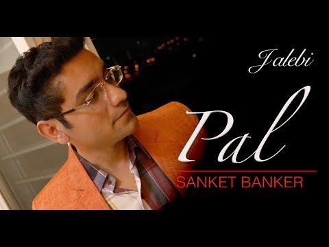Pal (Jalebi) - Cover by Sanket Banker